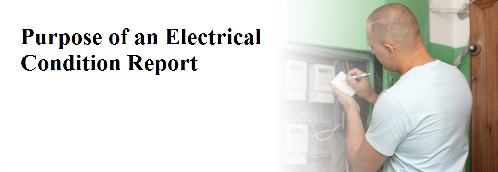 Purpose of an Electrical Condition Report